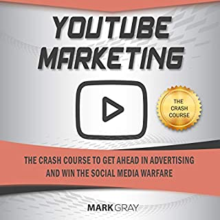 You Tube Marketing: The Crash Course to Get Ahead in Advertising and Win the Social Media Warfare audiobook cover art