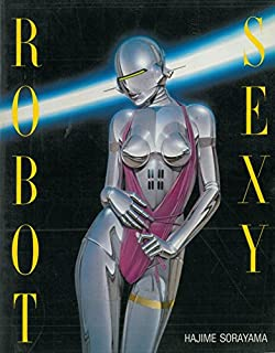 Hajime Sorayama Sexy robot.