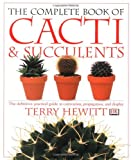 The Complete Book of Cacti & Succulents (American Horticultural Society Practical Guides) - Terry Hewitt