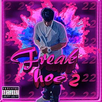 Freak Hoe 2
