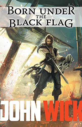 Born Under the Black Flag: The Life and Times of Captain Thomas St. Claire (A 7th Sea Novel Book 2) (English Edition)