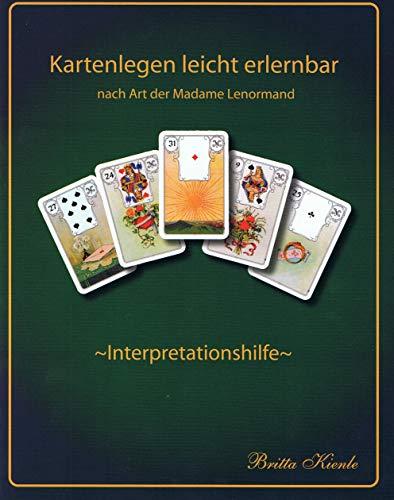 Lenormand Interpretationshilfe das A & O des Kartenlegens.: Schwierigkeiten beim Interpretieren