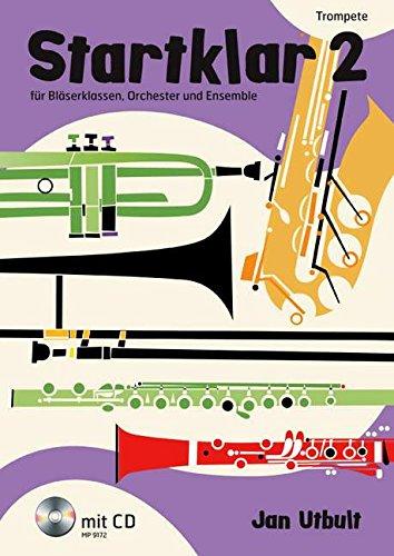 Startklar 2: für Bläserklassen, Orchester und Ensemble. Band 2. Trompete. Ausgabe mit CD.