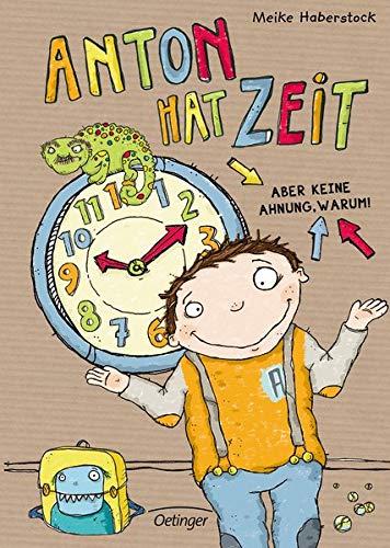 Anton hat Zeit: Aber keine Ahnung, warum!: Aber keine Ahnung warum (Band 1)