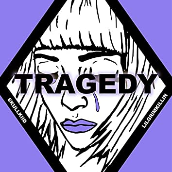 Tragedy (feat. Lilgrimkillin)