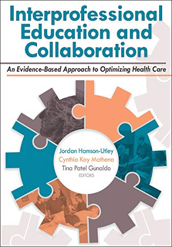 Compare Textbook Prices for Interprofessional Education and Collaboration: An Evidence-Based Approach to Optimizing Health Care First Edition ISBN 9781492590033 by Utley, Jordan,Mathena, Cindy,Gunaldo, Tina