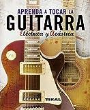 Aprenda A Tocar La Guitarra Electrica Y Clasica (Enciclopedia Universal)