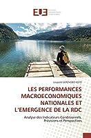 LES PERFORMANCES MACROECONOMIQUES NATIONALES ET L'EMERGENCE DE LA RDC: Analyse des Indicateurs Conditionnels, Prévisions et Perspectives