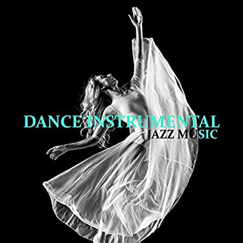 Dance Instrumental Jazz Music - Romantic Retro Sounds for Dancing for Couples