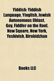 Yiddish: Yiddish Language, Yinglish, Jewish Autonomous Oblast, Goy, Fiddler on the Roof, New Square, New York, Yeshivish, ...