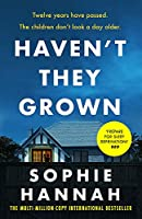 Haven't They Grown: An engrossing and addictive read with a brilliant twist