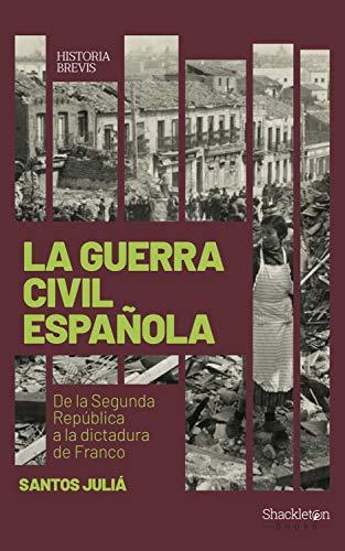 La guerra civil española: De la Segunda República a la dictadura de Franco (Historia Brevis nº 1) eBook: Juliá Díaz, Santos: Amazon.es: Tienda Kindle