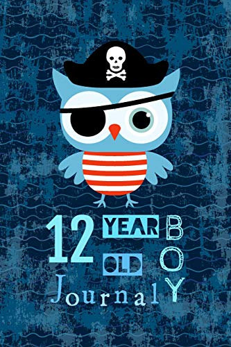 12 Year Old Boy Journal: Pirate Owl Happy Birthday Notebook - Wide Ruled and Blank Framed Sketchbook Pages For Twelve Year Old Boys to Write and Sketch