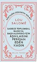 Lou Salome;Sadece Toplumsal Baskiya Baskaldirdigi İcin Asiklarini Perisan Eden Kadin