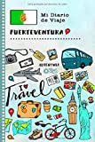 Fuerteventura Mi Diario de Viaje: Libro de Registro de Viajes Guiado Infantil - Cuaderno de Recuerdos de Actividades en Vacaciones para Escribir, Dibujar, Afirmaciones de Gratitud para Niños y Niñas