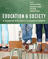 Education and Society: An Introduction to Key Issues in the Sociology of Education