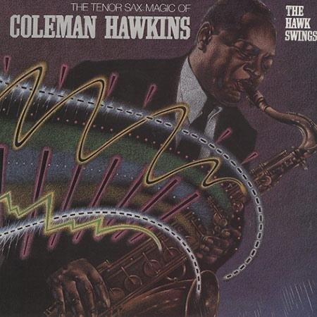 The Hawk Swings! / The Tenor Sax Magic Of Coleman Hawkins
