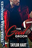 The Good Groom: Sweet, Christian Romance (Brady Brother Romances Book 1)