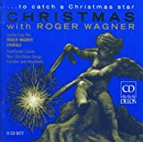 Christmas with Roger Wagner: To Catch a Christmas Star by Roger Wagner Chorale (1992) Audio CD