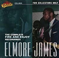 Complete Fire & Enjoy Recordings by ELMORE JAMES (1995-09-01)