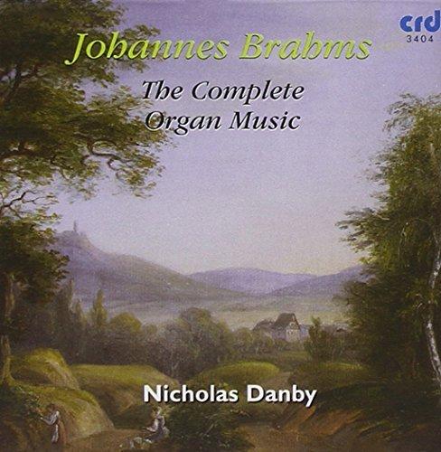 Brahms Complete Organ Music by Nicholas Danby (2005-06-20)