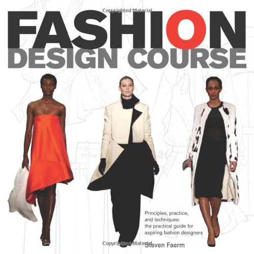 Fashion Design Course Principles Practice And Techniques A Practical Guide For Aspiring Fashion Designers Buy Online In Belize B E S Publishing Products In Belize See Prices Reviews And Free Delivery