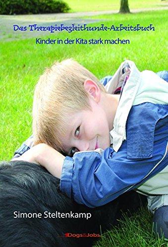 Das Therapiebegleithunde-Arbeitsbuch: Kinder in der Kita stark machen