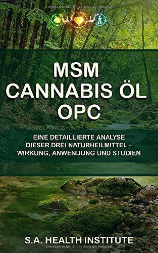MSM – Cannabis Öl – OPC: Eine...