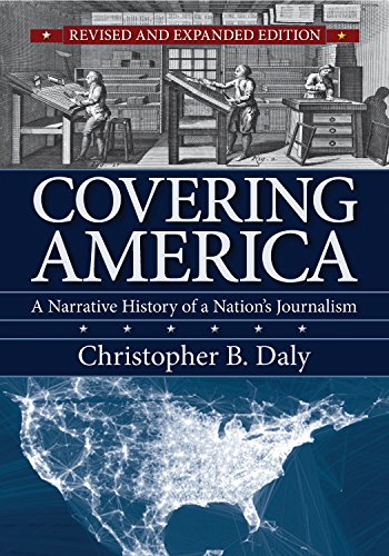 Compare Textbook Prices for Covering America: A Narrative History of a Nation's Journalism 2 Edition ISBN 9781625342980 by Daly, Christopher B.