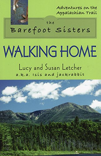 The Barefoot Sisters Walking Home (Adventures on the Appalachian Trail)