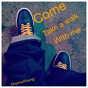 Come and Take a Walk With Me