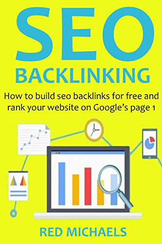 SEO BACKLINKING (2016 Version): How to build seo backlinks for free and rank your website on Google's page 1 (English Edition)