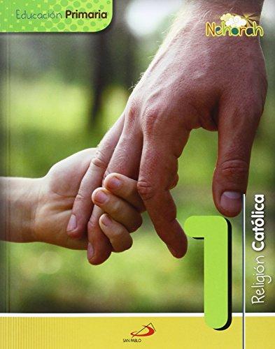 Proyecto Nehorah - Religión Católica 1 - Educación Primaria: (Libro del alumno) - 9788428547468