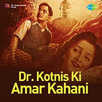Dr. Kotnis Ki Amar Kahani (Original Motion Picture Soundtrack)