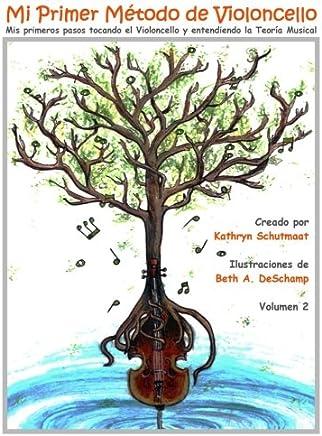 Mi Primer Método de Violoncello, Vol. 2: Mis primeros pasos tocando el Violoncello