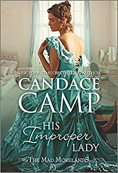 His Improper Lady: A Historical Romance (The Mad Morelands Book 8) by [Candace Camp]