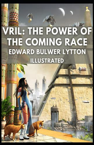 Vril: The Power of the Coming Race Illustrated