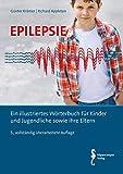 Epilepsie: Ein illustriertes Wörterbuch für Kinder und Jugendliche sowie ihre Eltern