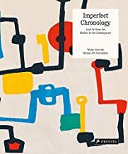 Imperfect Chronology: Arab Art from the Modern to the Contemporary Works from the Barjeel Art Foundation