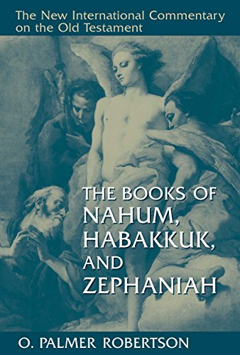 The Books of Nahum, Habakkuk, and Zephaniah (New International Commentary on the Old Testament) (English Edition)