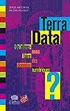 Terra data - qu'allons-nous faire des donnees numériques ?: Qu'allons-nous faire des données numériques ? (Le collège)