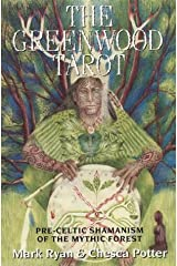 The Greenwood Tarot: Pre-Celtic Shamanism of the Mythic Forest Paperback