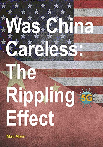 Was China Careless: The Rippling Effect (English Edition)
