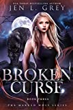 Broken Curse (The Marked Wolf Series Book 3) (Kindle Edition)
