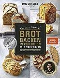 Lutz Geissler: Brotbacken in Perfektion mit Sauerteig