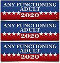 3 PACK! Any Functioning Adult 2020 Funny Bumper Sticker 3