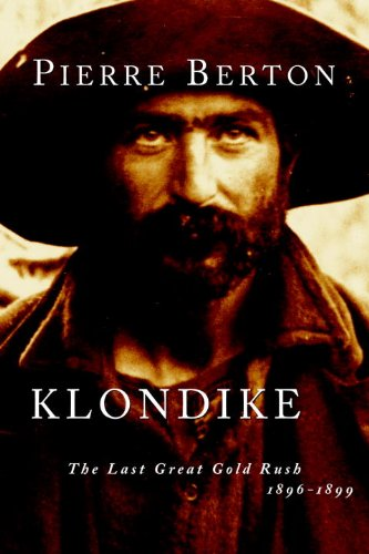 Klondike: The Last Great Gold Rush, 1896-1899 (English Edition)