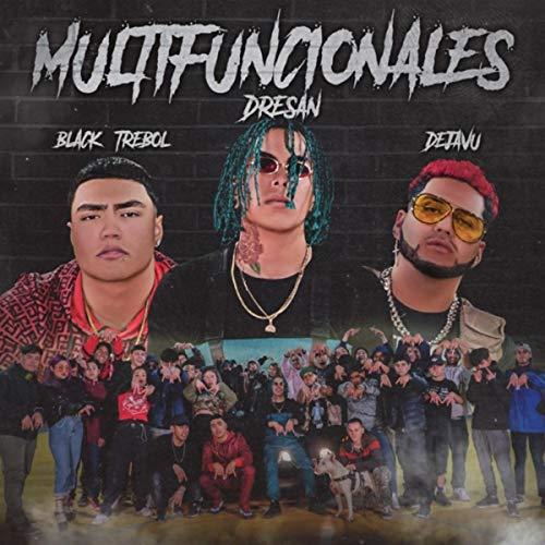 Multifuncionales (feat. Black Trebol & Dejavu) [Explicit] ⭐
