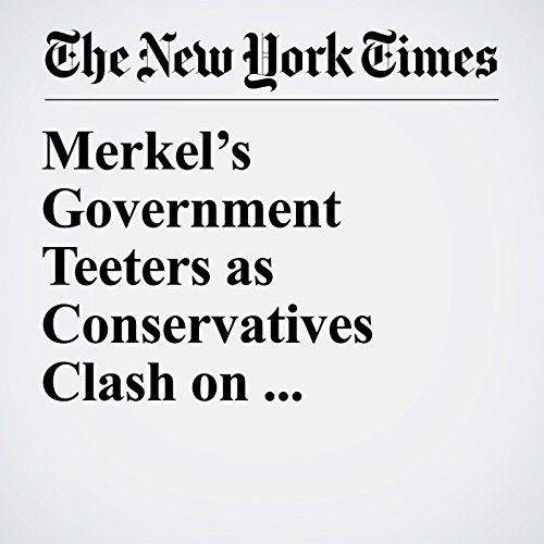 Merkel's Government Teeters as Conservatives Clash on Migration copertina