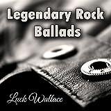 Legendary Rock Ballads: Best Hard Rock & Heavy Metal Power Ballads. Greatest Love Songs 80's 90's